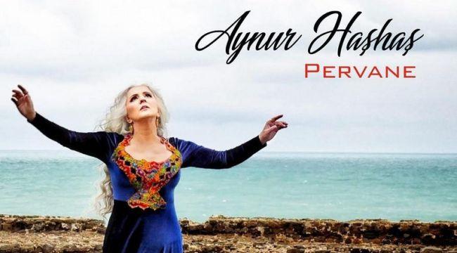 Sanatçı Aynur Haşhaş'ın yeni albümü PERVANE çıktı!