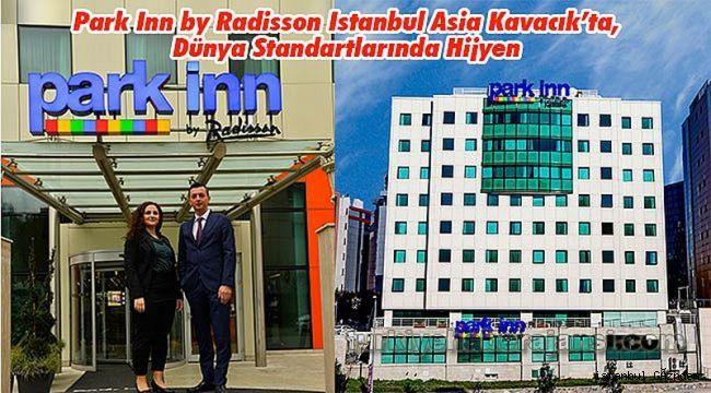 Park Inn by Radisson Istanbul Asia Kavacık'ta, Dünya Standartlarında Hijyen!