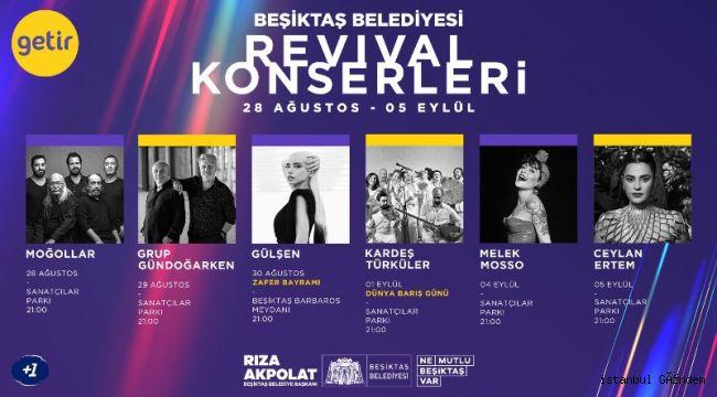 BEŞİKTAŞ'TA REVİVAL KONSERLERİ BAŞLIYOR...