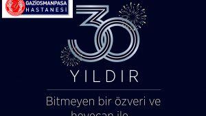 Yeni Yüzyıl Üniversitesi Gaziosmanpaşa Hastanesi 30 Yaşında!..