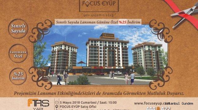 FTAŞ Yapı İnşaat'tan FOCUS EYÜP Lansmanı