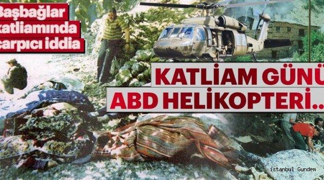 Başbağlar Katliamı 25. yılında, ABD helikopteri!