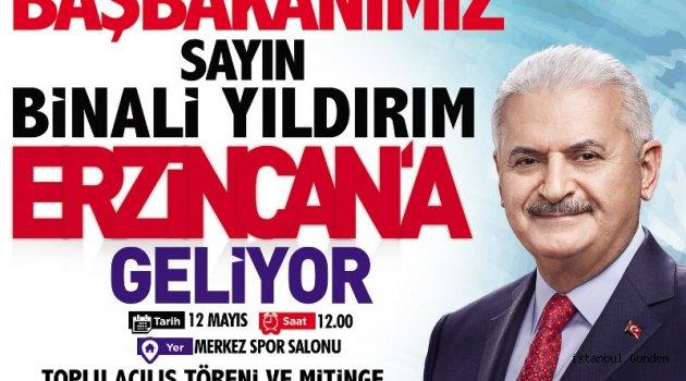 Başbakan Yıldırım 12 Mayıs'ta memleketi Erzincan'da