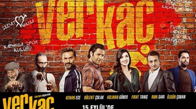 'VER KAÇ' Filmi 15 Eylül'de Sinemalarda!