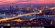 İstanbul Dünyanın En Popiler Şehirleri Arasında Hangi Sırada