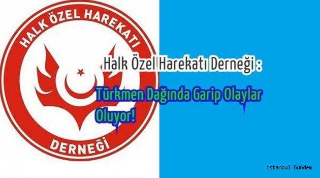 Türkmen Dağı Taciz Ediliyor!..